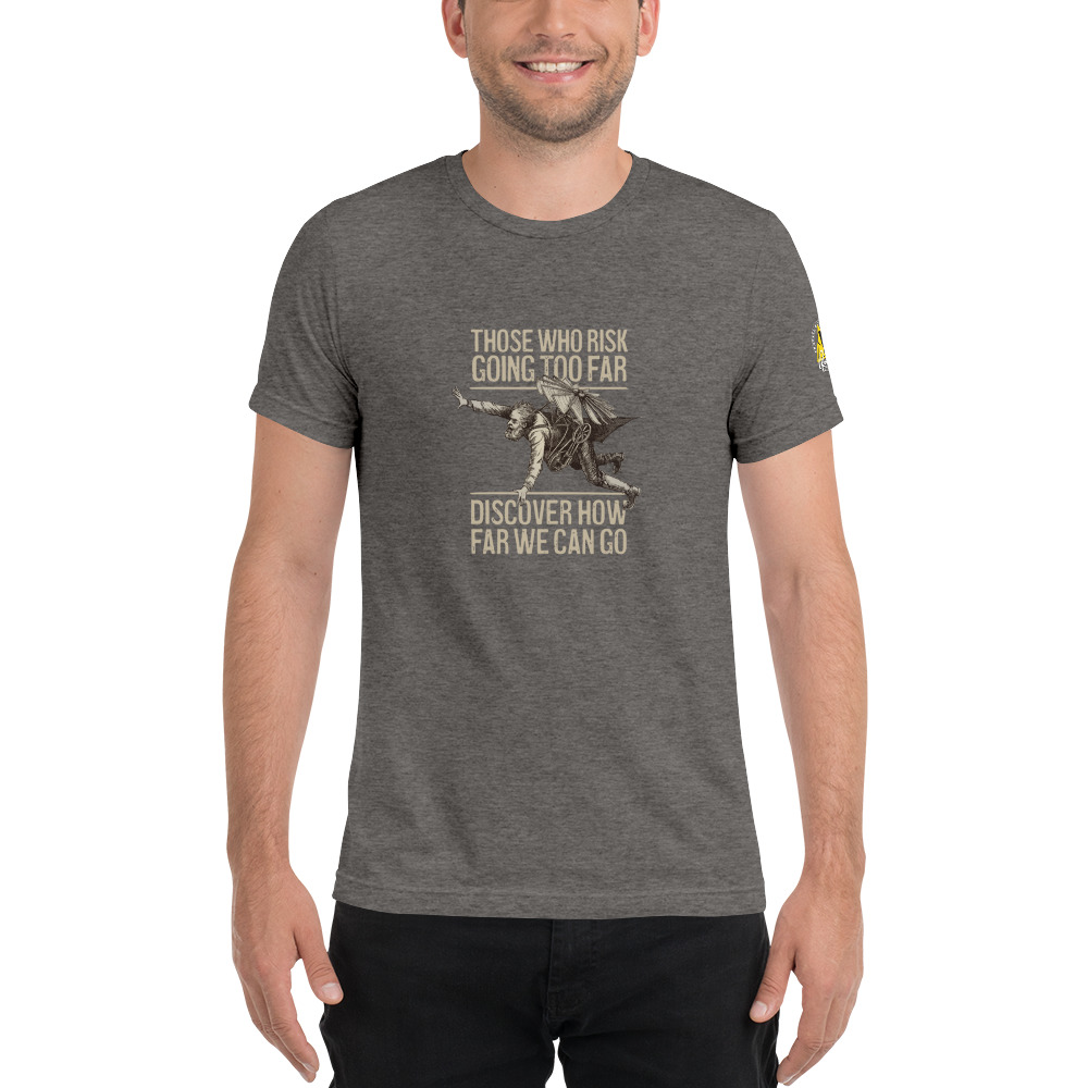 Gray - Those Who Risk Going Too Far Discover Vintage Flyer Tee