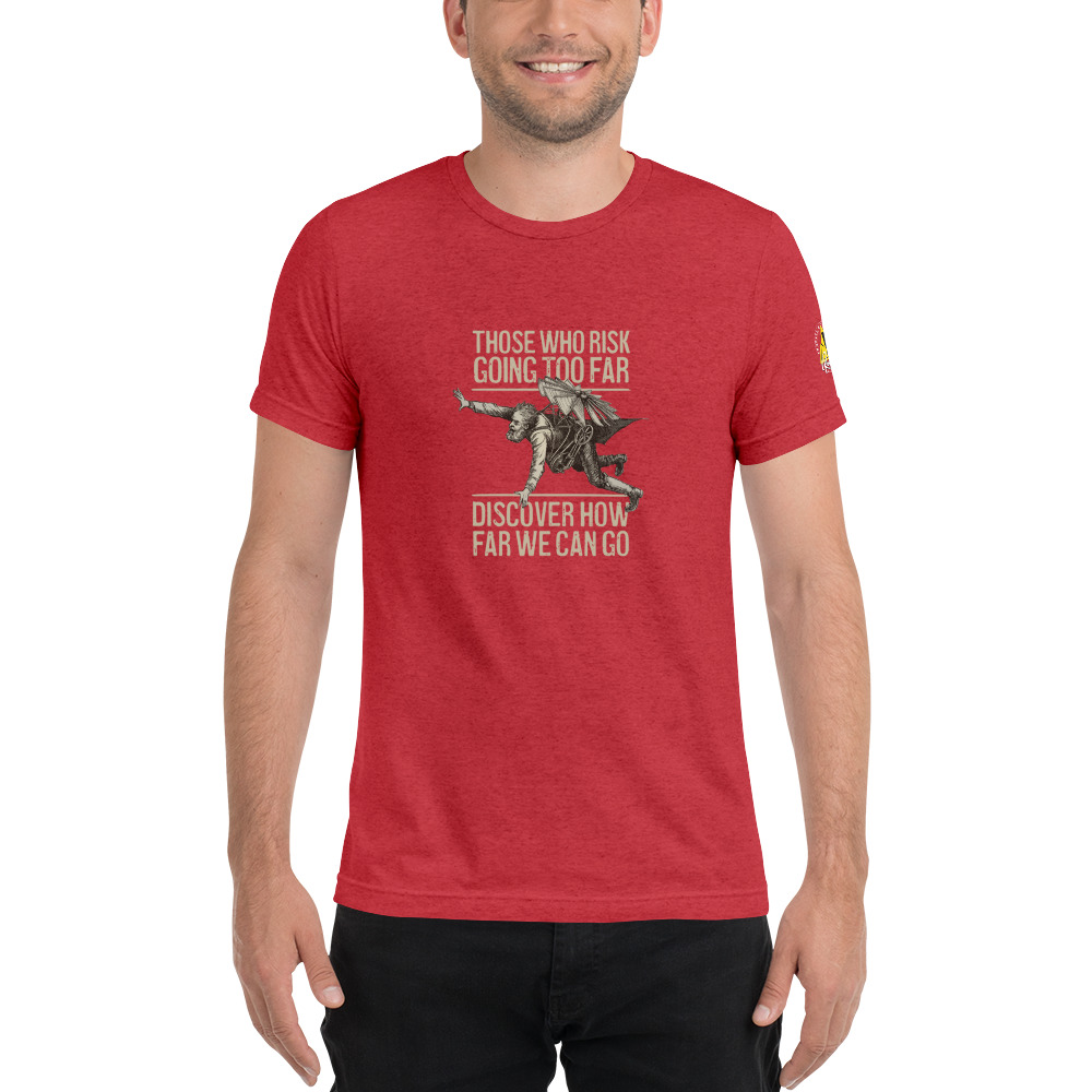 Red - Those Who Risk Going Too Far Discover Vintage Flyer Tee